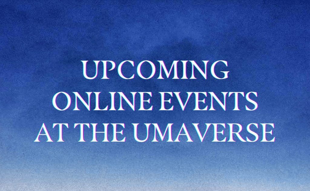 Blue sky with words Upcoming Online Events At the umaverse